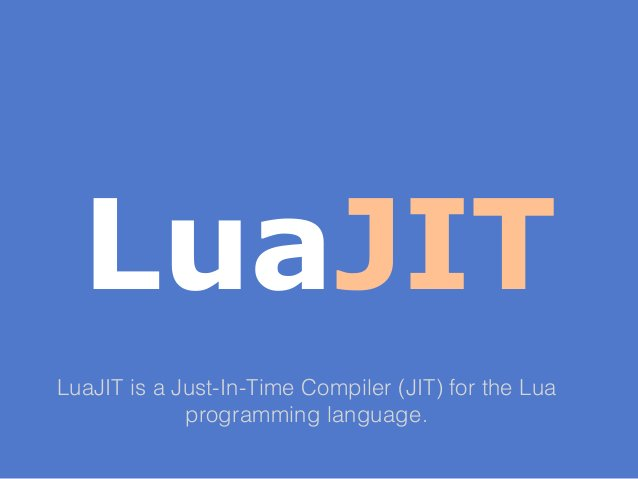 LuaJIT  LuaJIT is a Just-In-Time Compiler (JIT) for the Lua  programming language.