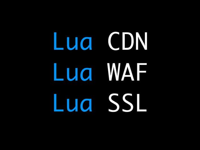 Lua CDN  Lua WAF  Lua SSL