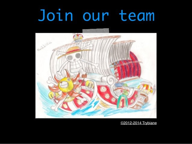 Join our team  ©2012-2014 Trybiane