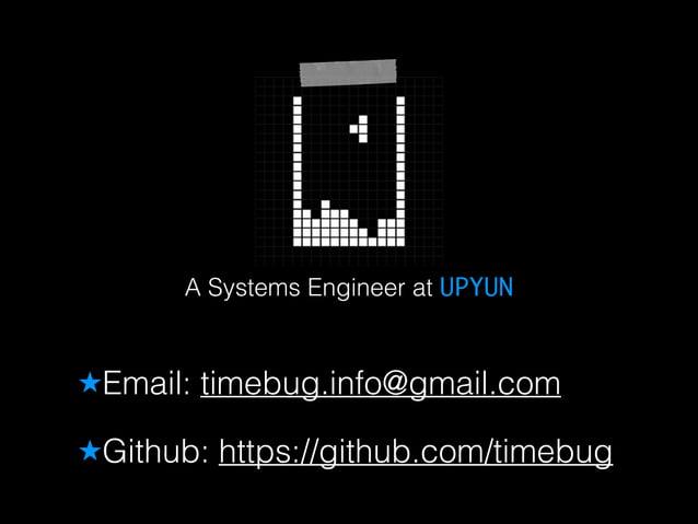 A Systems Engineer at UPYUN  ★Email: timebug.info@gmail.com  ★Github: https://github.com/timebug