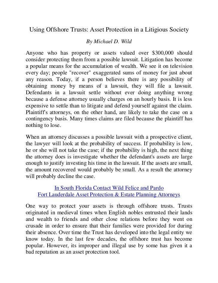 Using Offshore Trusts: Asset Protection in a Litigious Society                            By Michael D. WildAnyone who has...