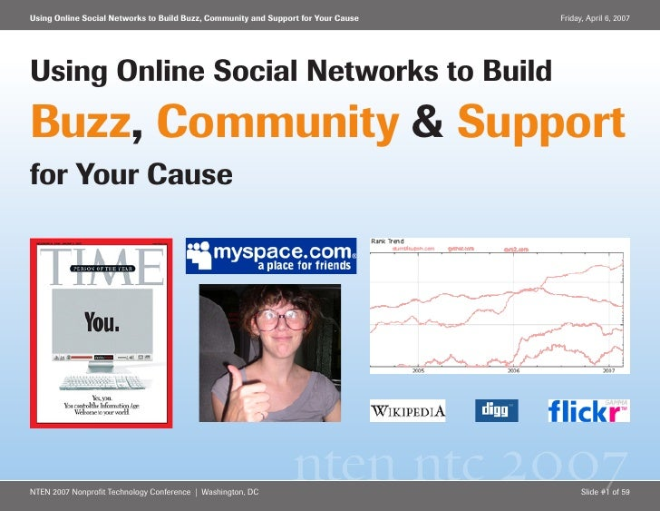 Using Online Social Networks to Build Buzz, Community and Support for Your Cause   Friday, April 6, 2007     Using Online ...
