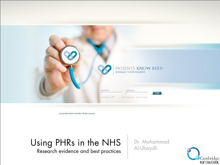 Using PHRs in the NHS                   Dr. Mohammad                                         Al-Ubaydli  Research evidence...