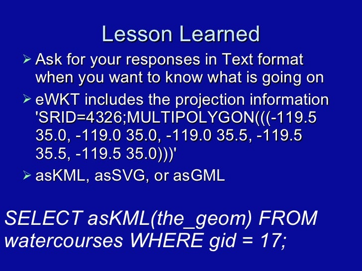 Lesson Learned <ul><li>Ask for your responses in Text format when you want to know what is going on </li></ul><ul><li>eWKT...