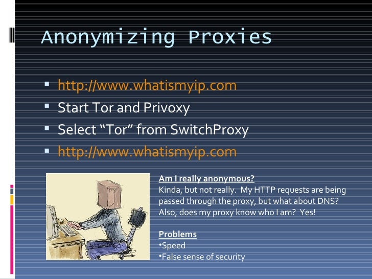 "Anonymizing Proxies <ul><li>http://www.whatismyip.com </li></ul><ul><li>Start Tor and Privoxy </li></ul><ul><li>Select ""To..."