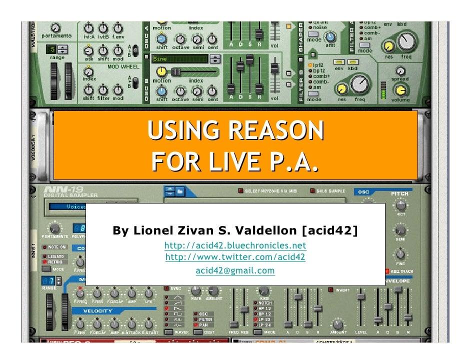 USING REASON      FOR LIVE P.A.  By Lionel Zivan S. Valdellon [acid42]        http://acid42.bluechronicles.net        http...