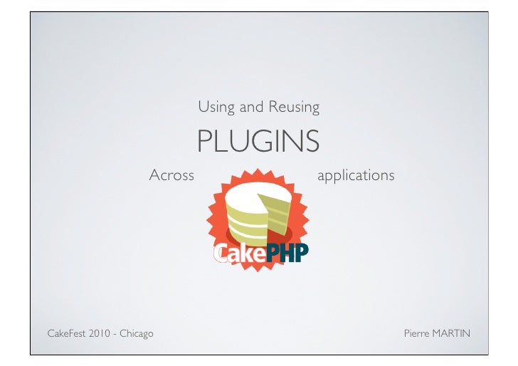 Using and reusing CakePHP plugins