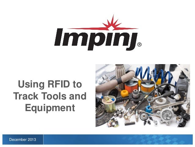 Using RFID to Track Tools and Equipment  December 2013