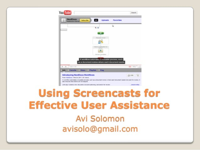 Using Screencasts forEffective User AssistanceAvi Solomonavisolo@gmail.com
