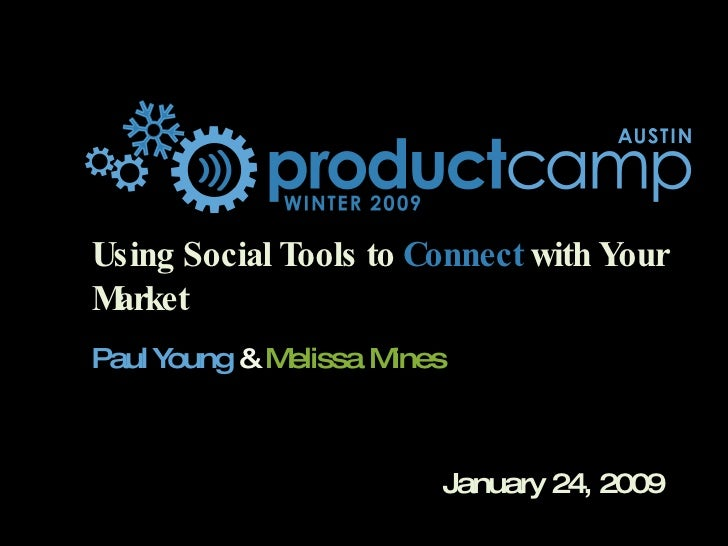 Using Social Tools to  Connect  with Your Market Paul Young   &   Melissa Mines