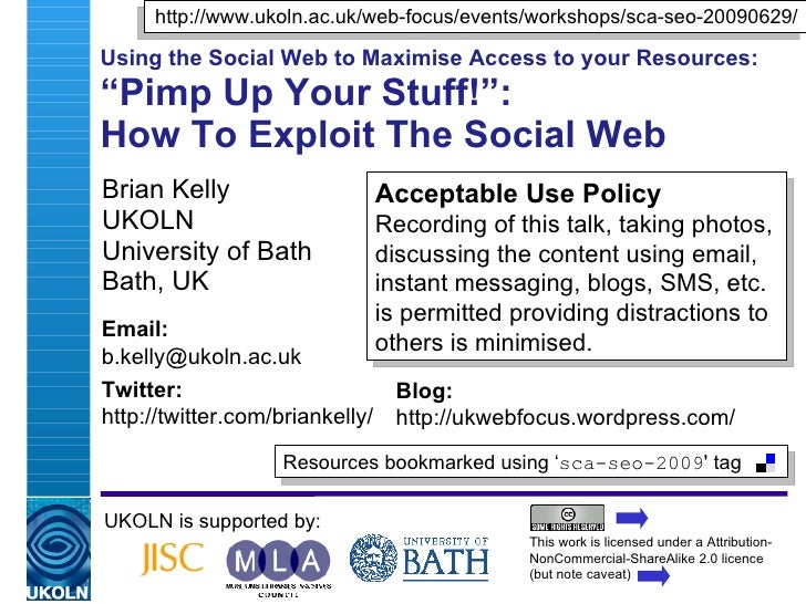 "Using the Social Web to Maximise Access to your Resources: ""Pimp Up Your Stuff!"":  How To Exploit The Social Web  Brian Ke..."