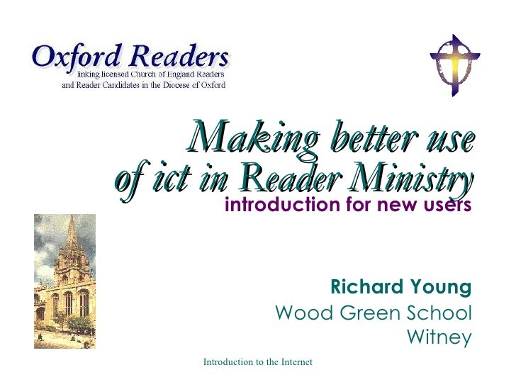 Making better use of ict  in Reader Ministry introduction for new users Richard Young Wood Green School  Witney