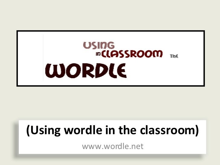 (Using wordle in the classroom) www.wordle.net