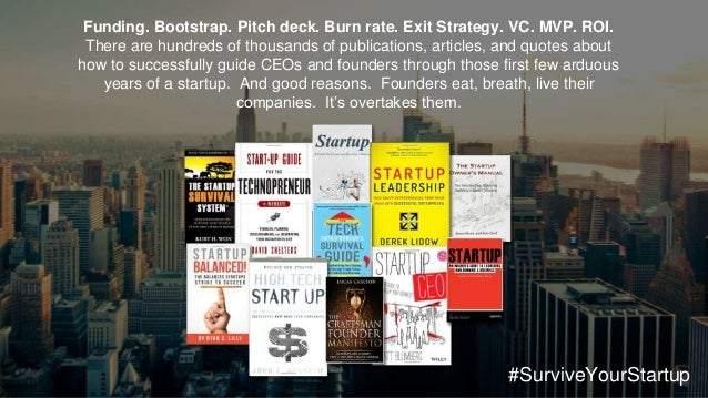 Funding. Bootstrap. Pitch deck. Burn rate. Exit Strategy. VC. MVP. ROI. There are hundreds of thousands of publications, a...