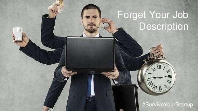Forget Your Job Description #SurviveYourStartup