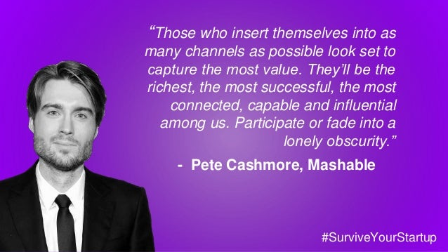"""""""Those who insert themselves into as many channels as possible look set to capture the most value. They'll be the richest,..."""