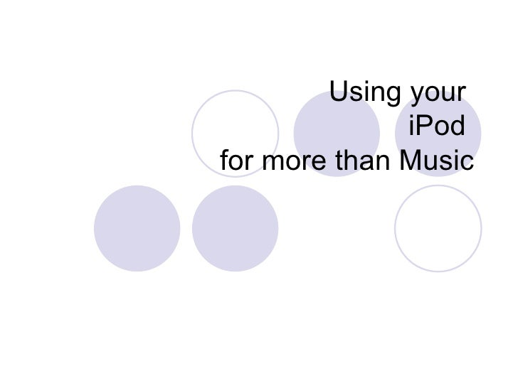 Using your  iPod  for more than Music