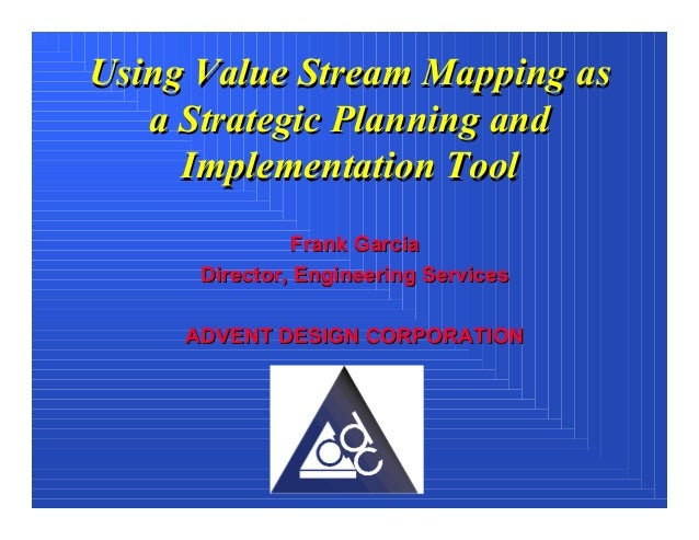 using value stream mapping as a strategic planning implementation t