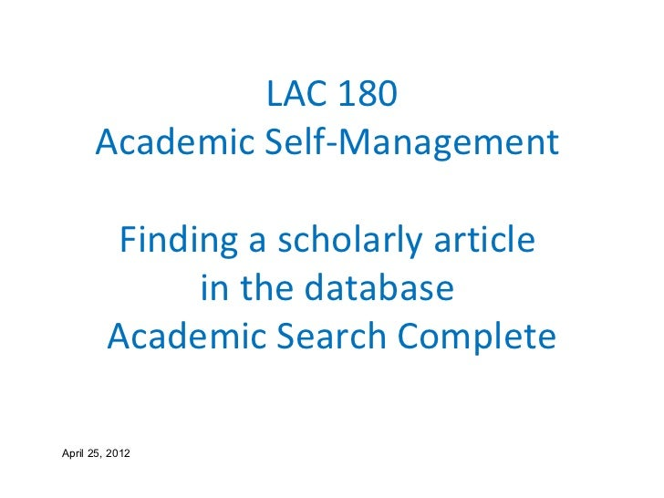 LAC 180      Academic Self-Management          Finding a scholarly article               in the database         Academic ...