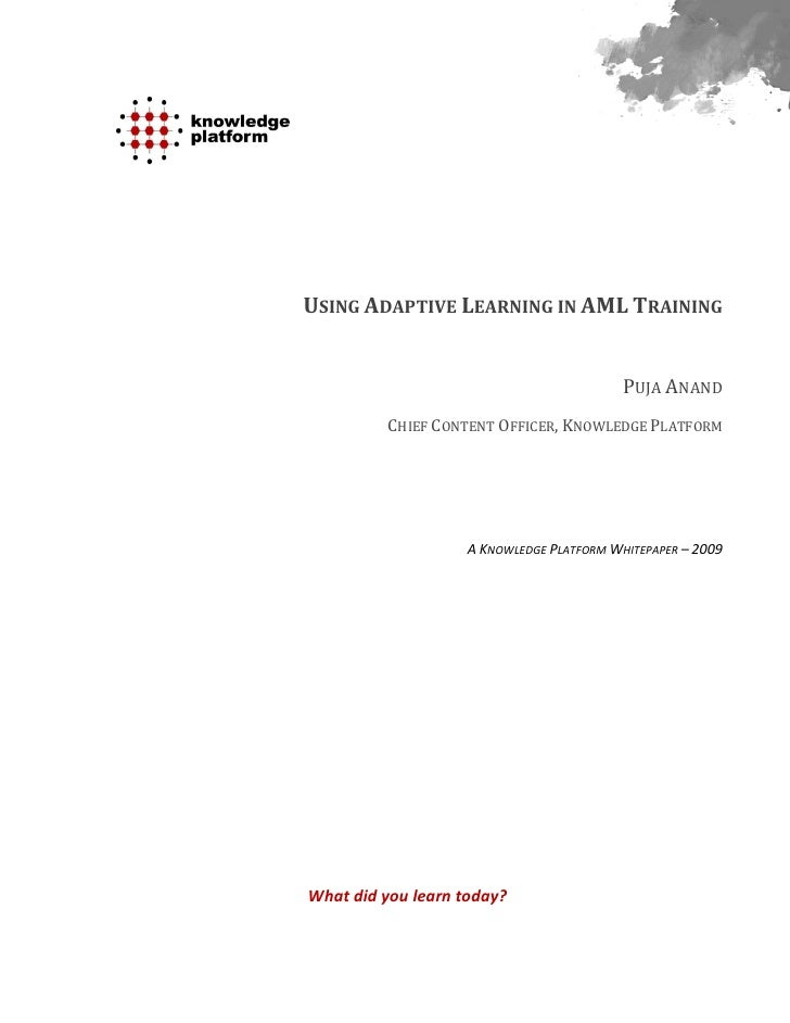 USING ADAPTIVE LEARNING IN AML TRAINING                                           PUJA ANAND          CHIEF CONTENT OFFICE...