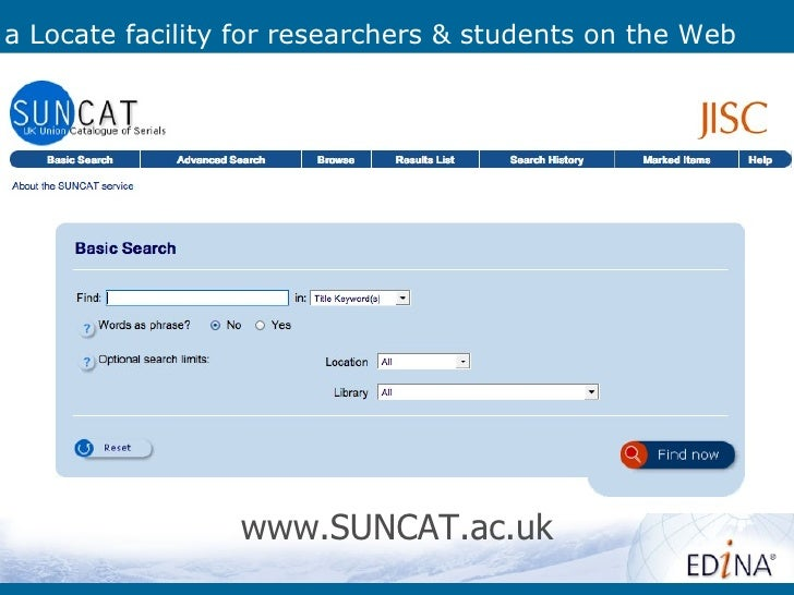 and for researchers& students 'on the go …'•   Service enhancement:    mobile App/geo-locate    SUNCAT - 'who holds what w...