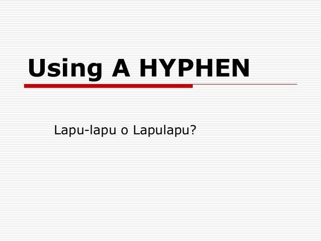 Using A HYPHEN Lapu-lapu o Lapulapu?