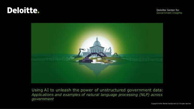 Using AI to unleash the power of unstructured government data: Applications and examples of natural language processing (N...