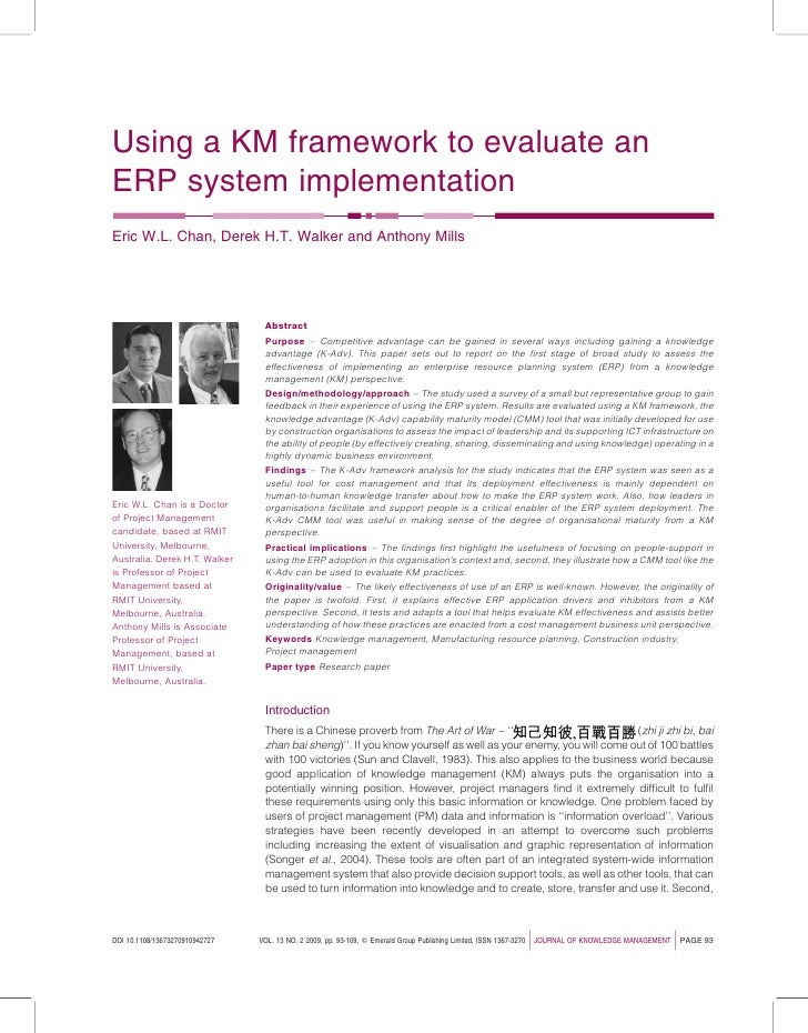 Using a KM framework to evaluate an ERP system implementation Eric W.L. Chan, Derek H.T. Walker and Anthony Mills         ...