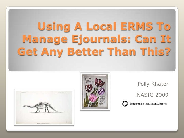 Using A Local ERMS To  Manage Ejournals: Can It Get Any Better Than This?                     Polly Khater                ...