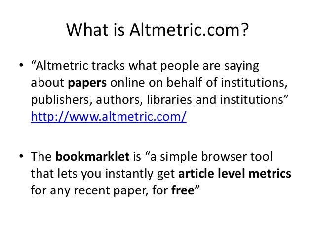 """What is Altmetric.com? • """"Altmetric tracks what people are saying about papers online on behalf of institutions, publisher..."""