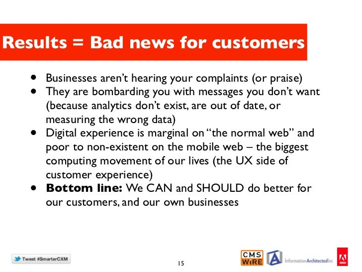 Results = Bad news for customers  •   Businesses aren't hearing your complaints (or praise)  •   They are bombarding you w...