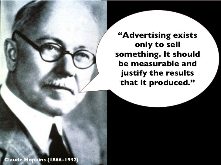 """""""Advertising exists                                  only to sell                             something. It should        ..."""