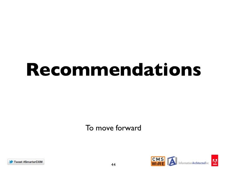 Recommendations     To move forward           44