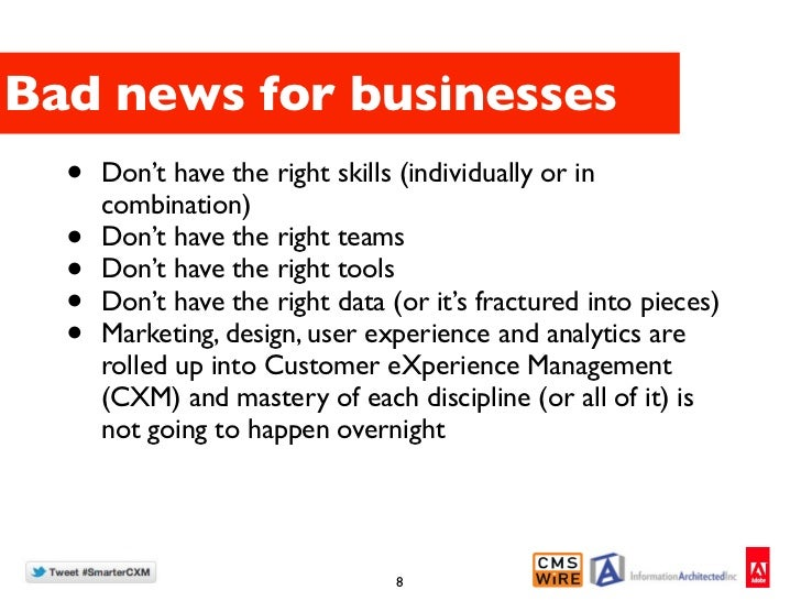 Bad news for businesses  •   Don't have the right skills (individually or in      combination)  •   Don't have the right t...