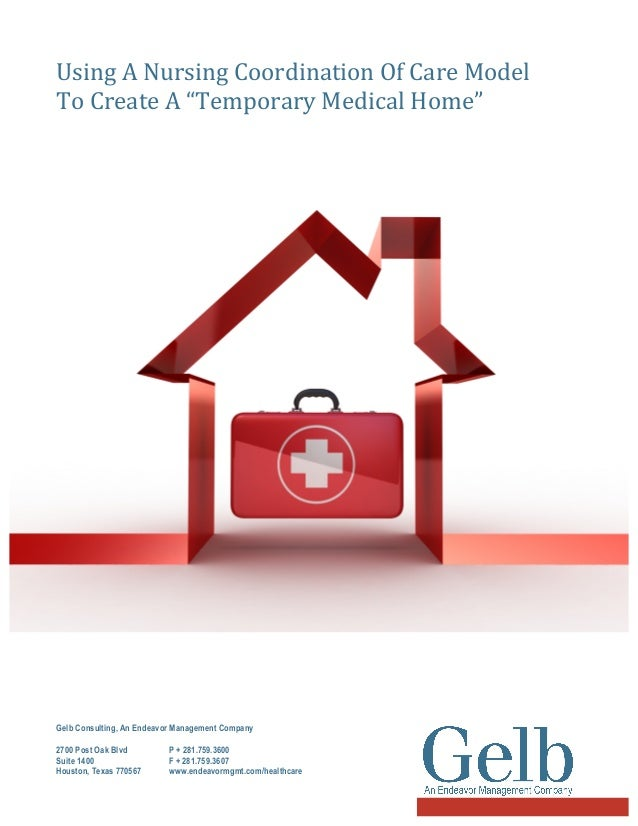"Using  A  Nursing  Coordination  Of  Care  Model   To  Create  A  ""Temporary  Medical  Home""       Gelb Consulting, An End..."
