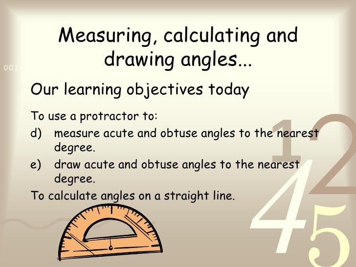 Measuring, calculating and                     drawing angles...0011 0010 1010 1101 0001 0100 1011   Our learning objectiv...