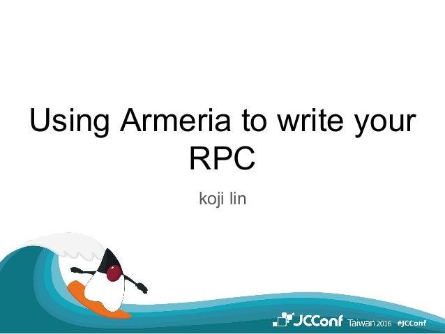 Using Armeria to write your RPC koji lin