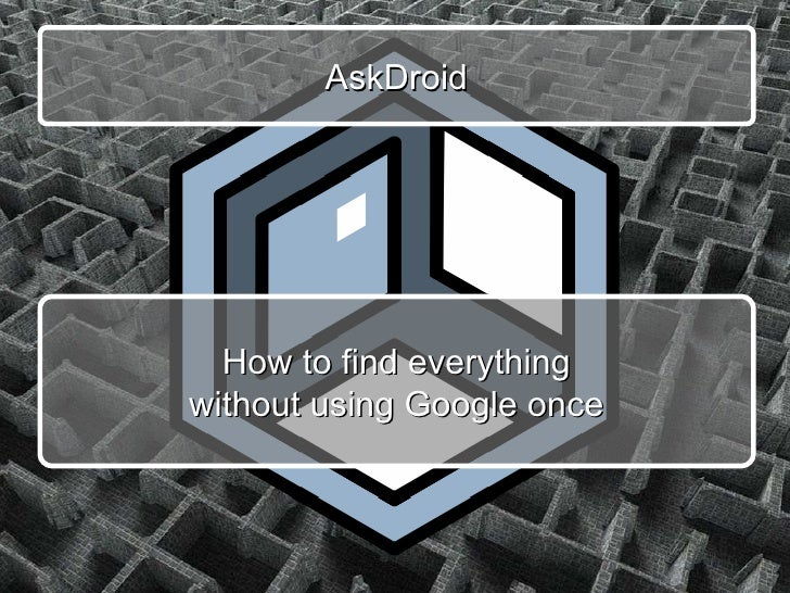 AskDroid How to find everything without using Google once