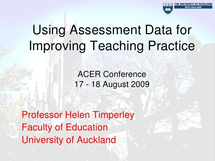 Using Assessment Data for Improving Teaching Practice            ACER Conference           17 - 18 August 2009Professor He...