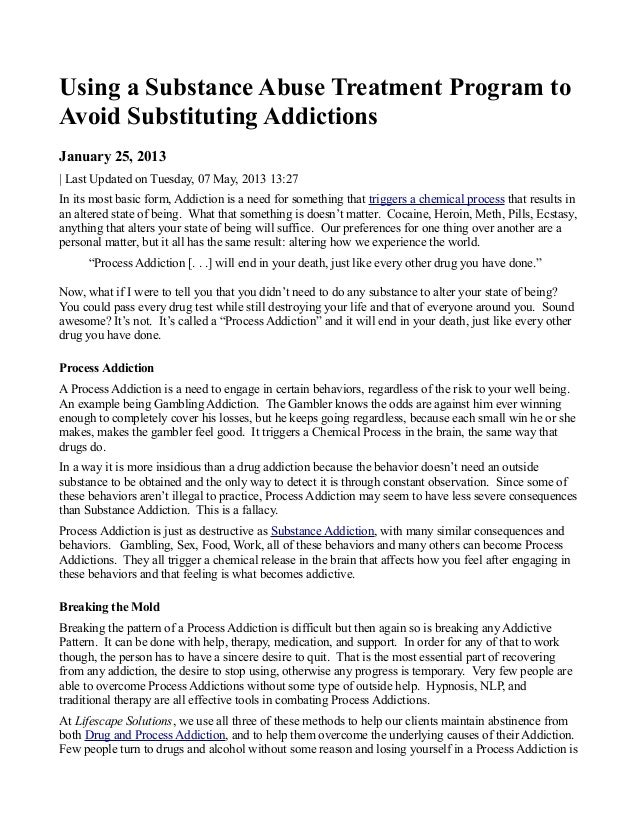 Using a Substance Abuse Treatment Program toAvoid Substituting AddictionsJanuary 25, 2013| Last Updated on Tuesday, 07 May...