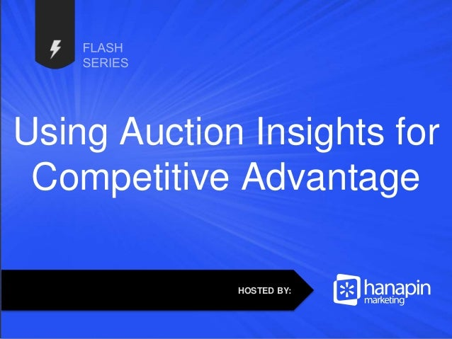 #thinkppc Using Auction Insights for Competitive Advantage HOSTED BY: