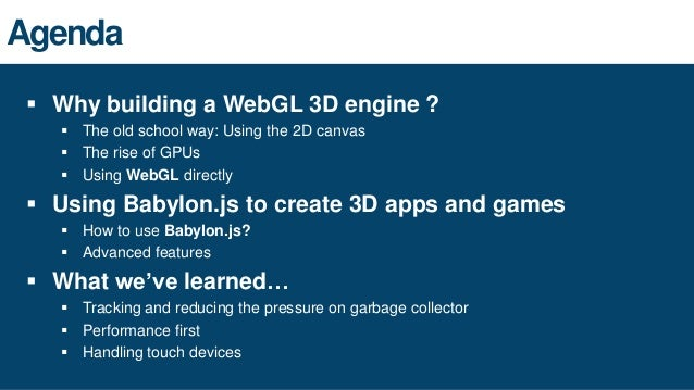 Using babylon js to create apps & games for all web gl devices Slide 3