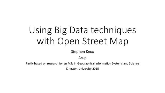 Using Big Data techniques to query and store OpenStreetMap data  Step…