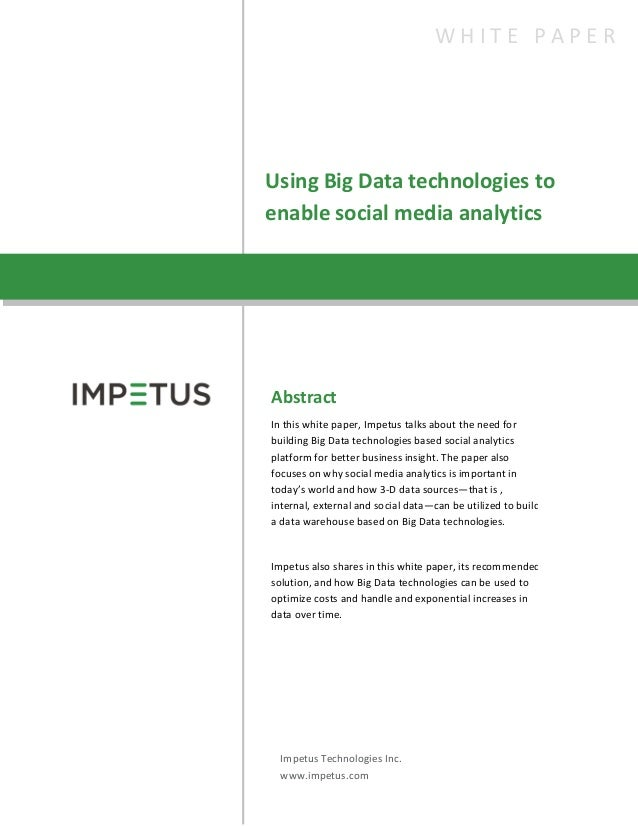 Using Big Data technologies toenable social media analyticsW H I T E P A P E RAbstractIn this white paper, Impetus talks a...
