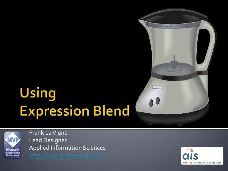 Frank La Vigne Lead Designer Applied Information Sciences http://www.franksworld.com