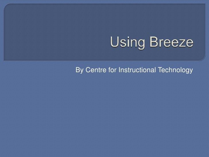 By Centre for Instructional Technology