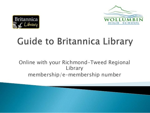 Online with your Richmond-Tweed Regional Library membership/e-membership number