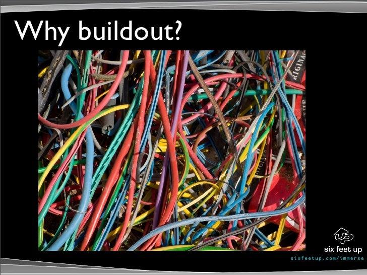 Why buildout?                     s ixf eet up. c om/ i mme r se