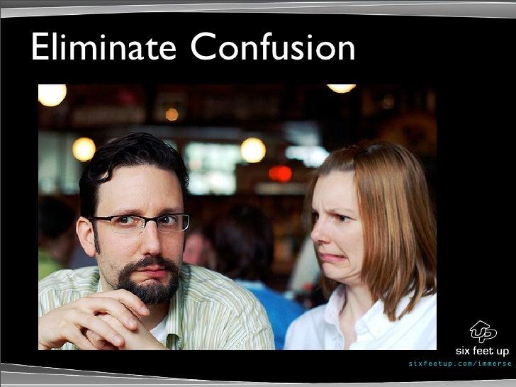 Eliminate Confusion                           s ixf eet up. c om/ i mme r se
