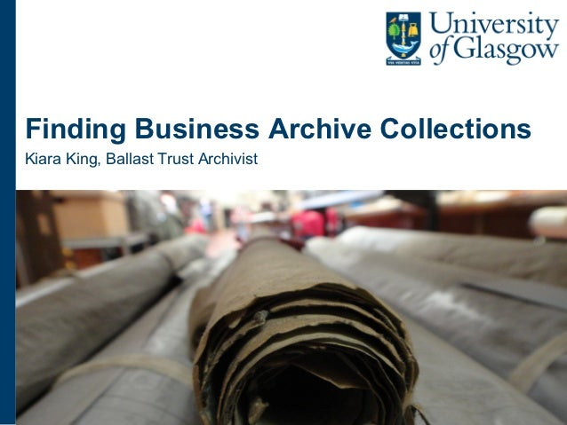Finding Business Archive CollectionsKiara King, Ballast Trust Archivist